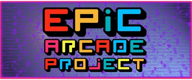 Epic Arcade Project Needs Your Support!